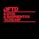 Scream (Extended Mix)/Illyus & Barrientos
