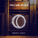 Heavy Soul/You Me At Six