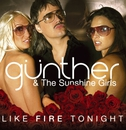 Like Fire Tonight/Gunther & the Sunshine Girls