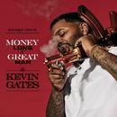Money Long & Great Man/Kevin Gates