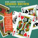 King Jammy Presents: Dennis Brown Tracks Of Life/Dennis Brown