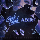 Finest Hour (feat. Abir) [Acoustic Version]/Cash Cash