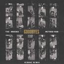 Goodbyes (feat. Method Man) [Rebuke Remix]/The Knocks