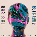 Got Habits (Leon Lour Remix)/Two Can