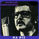 Na bis/Andrzej Dabrowski