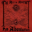 No Absolution/Thy Art Is Murder