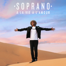 À la vie à l'amour/Soprano