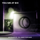 Acoustic in Amsterdam/You Me At Six