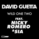 Wild One Two (feat. Nicky Romero & Sia) [Remixes]/David Guetta
