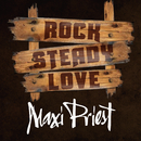 Rock Steady Love/Maxi Priest