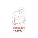 I'm With You (Single Edit)/Vance Joy
