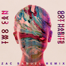 Got Habits (Zac Samuel Remix)/Two Can