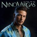 Dicen de mi/Nyno Vargas