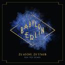 """Zu Asche, Zu Staub (Pan-Pot Remix) [Music from the Original TV Series """"Babylon Berlin""""]/Severija"""