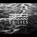 Let It Through/Grieves