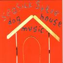 Dog House Music/Seasick Steve