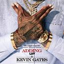 Adding Up/Kevin Gates