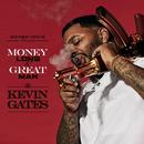 Money Long/Kevin Gates