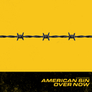 Over Now/American Sin