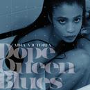 Dope Queen Blues/Adia Victoria
