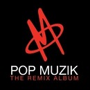 Pop Muzik - The Remix Album/M