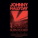 Born Rocker Tour (Concert au Palais Omnisports de Paris Bercy) [Live]/Johnny Hallyday