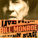 Live from Mountain Stage: Bill Monroe/Bill Monroe