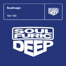Yah Yah/Soulmagic
