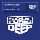 Surrender Your Love (feat. Jocie)/Jask