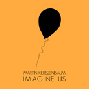 Imagine Us/Martin Kierszenbaum