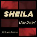 Little Darlin' (2018 New Remixes)/Sheila