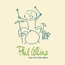 Plays Well with Others/Phil Collins