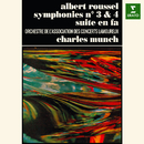 Roussel: Suite in F, Symphonies Nos. 3 & 4/Charles Munch
