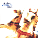 Love (Expanded)/Aztec Camera
