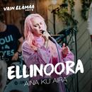 Aina ku Aira (Vain elämää kausi 9)/Ellinoora