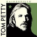 Gainesville/Tom Petty & The Heartbreakers