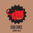 Dark Dance 2000's: Vol. 2/Various Artists
