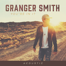 You're In It (Acoustic)/Granger Smith