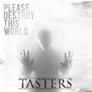 Please Destroy This World/Tasters