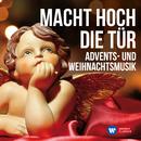 Macht hoch die Tür: Advents- und Weihnachtsmusik/Various Artists