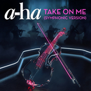 Take On Me (Symphonic Version)/A-Ha