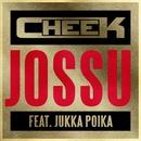 Jossu (feat. Jukka Poika)/Cheek