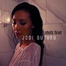 Shots Fired/Jodi Guthro