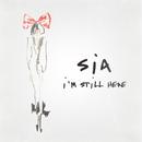 I'm Still Here/Sia