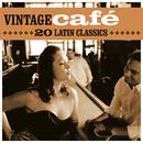 Vintage Café: 20 Latin Classics/Various Artists