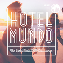 Hotel Mundo: The World Music Chill-Out Lounge, Vol. 3/Various Artists