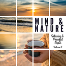 Mind & Nature: Relaxing and Peaceful Music, Vol. 3/Various Artists