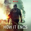 HOW IT ENDS (Original Score from the Netflix Film)/Atli Örvarsson