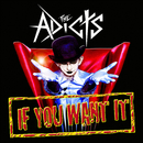 If You Want It/The Adicts