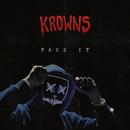 Fake It/KROWNS
